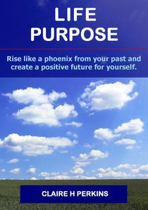 Life Purpose - How To Find Your Reason For Living