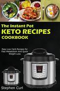 The Instant Pot Keto Recipes Cookbook