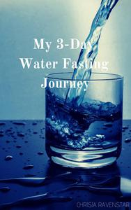 My 3-Day Water Fasting Journey
