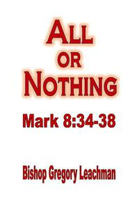 All or Nothing: Mark 8:34-38