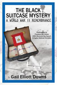 The Black Suitcase Mystery: a World War II Remembrance
