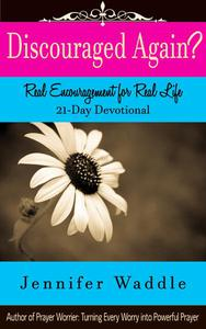 Discouraged Again? Real Encouragement for Real Life 21-Day Devotional