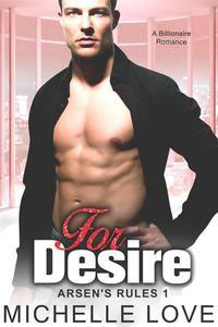 For Desire: A Billionaire Romance