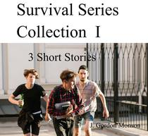 Survival Series Collection I ( 3 Short Stories)