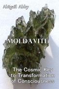 Moldavite The Cosmic Key to Transformation of Consciousness