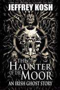 The Haunter of the Moor: An Irish Ghost Story