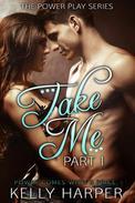 Take Me: Part 1