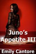 Juno's Appetite 3