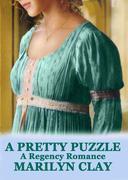 A Pretty Puzzle - A Regency Romance