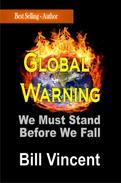 Global Warning: We Must Stand Before We Fall