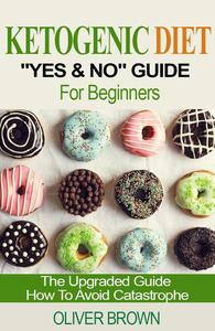 """Ketogenic Diet """"Yes & No"""" Guide For Beginners"""