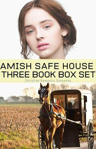 Amish Safe House 3 Book Box Set