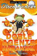Agente Secreto Disco Dancer: Doble Agente Naranjal