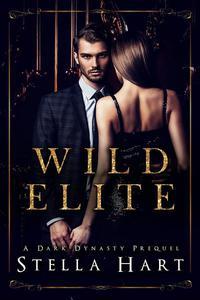 Wild Elite (Dark Dynasty Prequel)