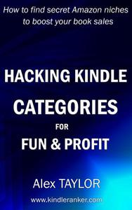 Hacking Kindle Categories for fun and profit: How to find secret Amazon niches to boost your book sales