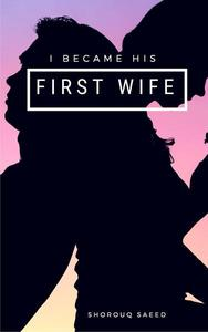 I Became his First Wife
