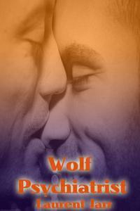 Wolf Psychiatrist (Gay Paranormal Erotic Romance - Werewolf Alpha)