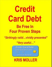 Credit Card Debt - Be Free In Four Proven Steps