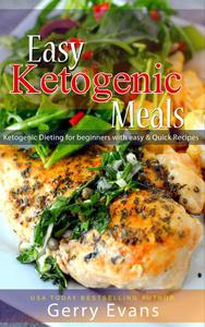 Easy Ketogenic Meals - Ketogenic Dieting for beginners with easy & Quick Recipes