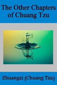 The Other Chapters of CHUANG TZU