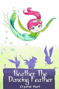 Heather the Dancing Feather