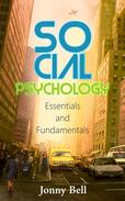 Social Psychology: Essentials and Fundamentals