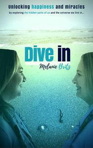 Dive in - Unlocking happiness and miracles