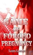 'Game of Forced Pregnancy' (Forced Pregnancy, Forced Sex Erotica, Dubcon, Breeding, Gangbang)