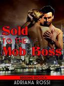 Sold to the Mob Boss (Virgin Breeding Erotica)
