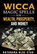 Wicca Magic Spells for Wealth, Prosperity and Money