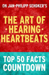The Art of Hearing Heartbeats: Top 50 Facts Countdown