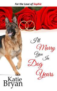 I'll Marry You In Dog Years