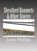 Sheathed Bayonets & Other Stories