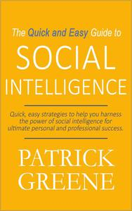 The Quick and Easy Guide to Social Intelligence