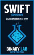 Swift Handbook: Learn the Basics of Swift Programming in 2 Weeks