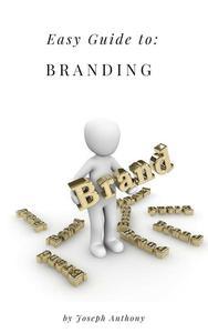 Easy Guide to: Branding