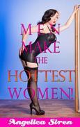 Men Make the Hottest Women (Gender Swap Bundle)