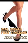 Mrs Mona's First Gangbang