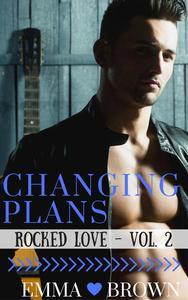 Changing Plans (Rocked Love - Vol. 2)