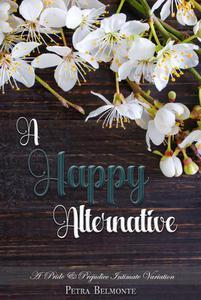 A Happy Alternative: A Pride and Prejudice Sensual Intimate Variation