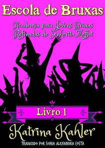Escola de Bruxas Livro 1  Academia para Jovens Bruxas Refinadas de Senhorita Moffat