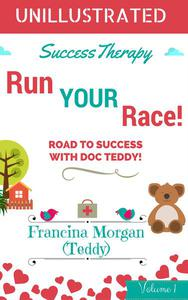Run Your Race! Road to Success With Doc Teddy!