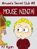 Mouse's Secret Club #8: Mouse Ninja!