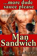 Man Sandwich...more dude sauce please