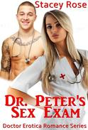 Dr. Peter's Sex Exam: Doctor Erotica Romance Series
