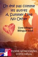 Un été pas comme les autres - A Summer Like No Other: Livre Bilingue - Bilingual Book (French English)