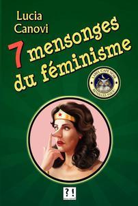 7 mensonges du féminisme