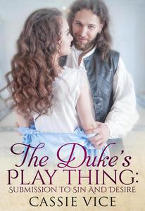 The Duke's Play Thing: Submission To Sin And Desire