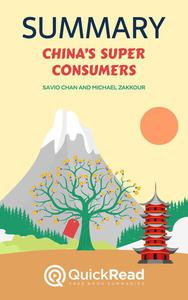 """Summary of """"China's Super Consumers"""" by Savio Chan and Michael Zakkour"""