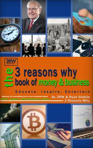 The 3 Reasons Why Book of Money & Business